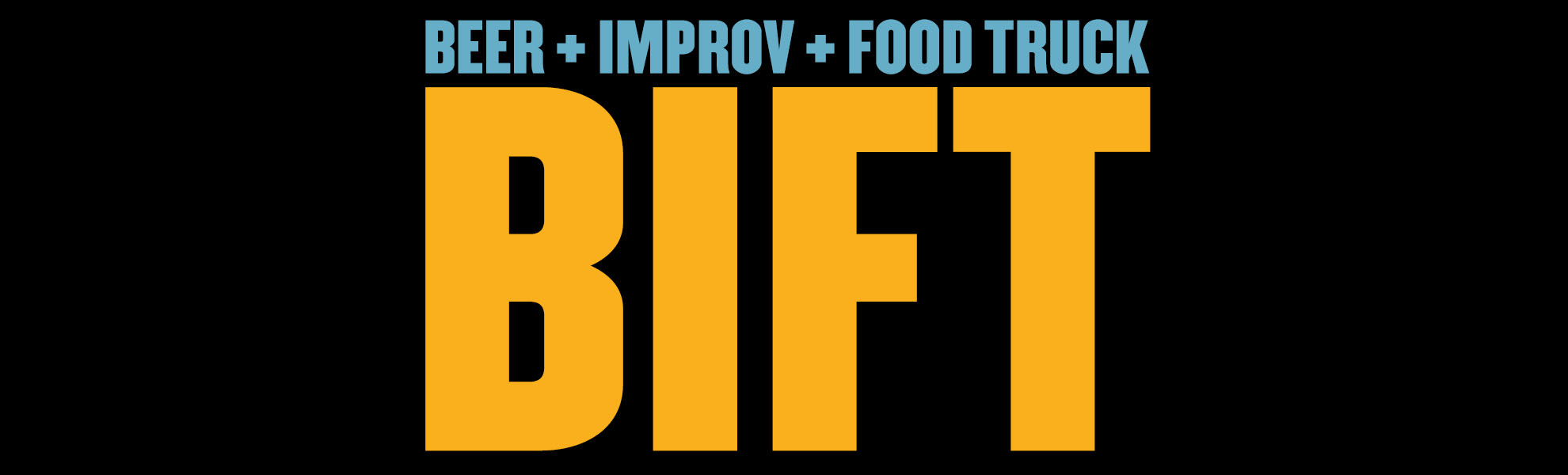 The Upfront Theatre | BIFT | Beer + Improv + Food Truck