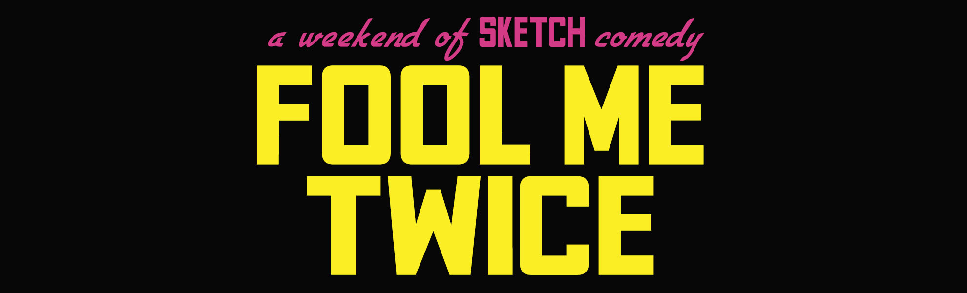 The Upfront Theatre | Fool Me Twice | Sketch Comedy