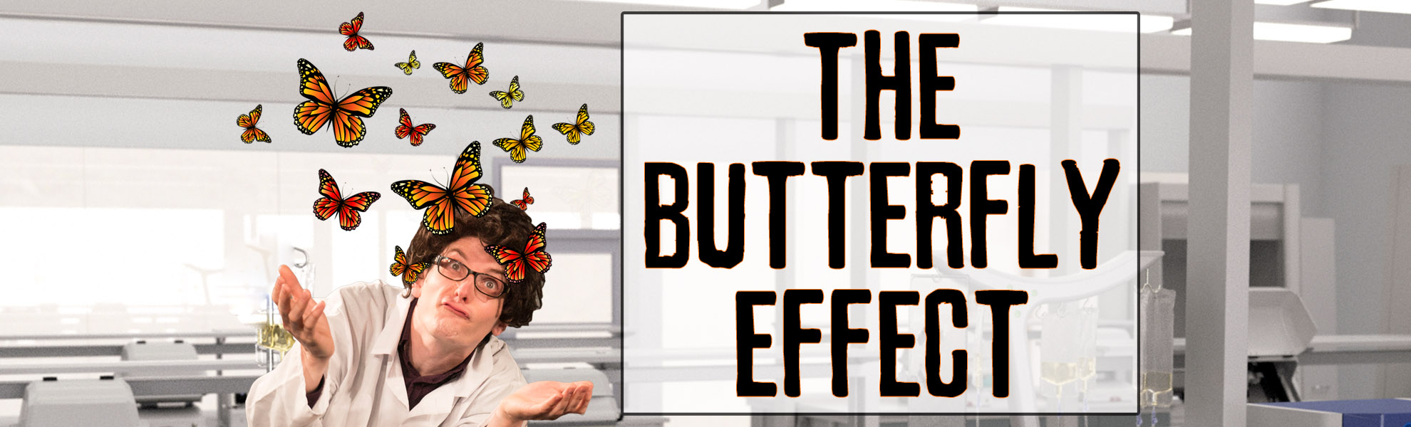 The Butterfly Effect | The Upfront Theatre